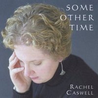 Album Some Other Time by Rachel Caswell