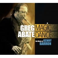 Album Magic Dance: The Music of Kenny Barron by Greg Abate