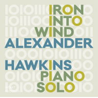 Alexander Hawkins: Iron Into Wind