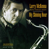 My Shining Hour - Larry McKenna Plays Harold Arlen