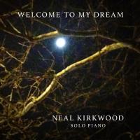 Neal Kirkwood: Welcome To My Dream