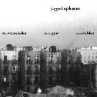 Elias Stemeseder / Devin Gray / Anna Webber: Jagged Spheres