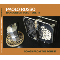 Album Bandoneon Solo Vol. III - Songs From The Forest by Paolo Russo bandoneon