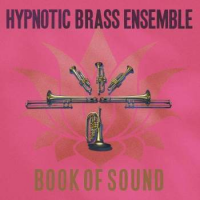 Hypnotic Brass Ensemble: Book Of Sound