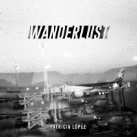 Wanderlust by Patricia López