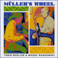 Album The Muller's Wheel by Tobin Mueller