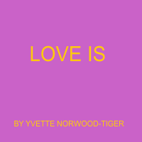 Album LOVE IS by Yvette Norwood-Tiger
