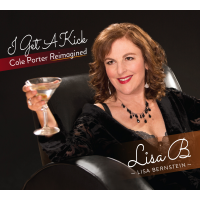 "Vocalist And Poet Lisa B (Lisa Bernstein) Releases ""I Get A Kick: Cole Porter Reimagined"" On Jazzed Media, Available January 19, 2018"