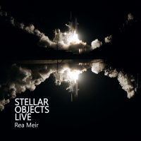Album Stellar Objects - Live by Rea Meir