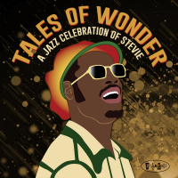 Tales Of Wonder: A Jazz Celebration Of Stevie