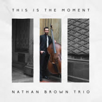 Nathan Brown: This Is The Moment