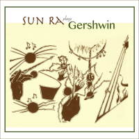 "Read ""Sun Ra Plays Gershwin"" reviewed by Chris May"