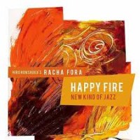 "Read ""Happy Fire - New Kind of Jazz"" reviewed by Troy Dostert"