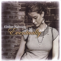 Album Eventually by Kimber Manning