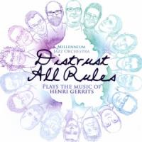 Millennium Jazz Orchestra - Distrust All Rules by Vincent Veneman