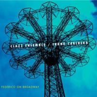 Vincent Veneman: Clazz Ensemble / Frank Carlberg - Federico on Broadway
