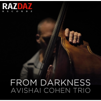 "New Avishai Cohen Trio CD, ""From Darkness,"" Set For Release March 31st"