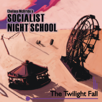 The Twilight Fall by Chelsea McBride's Socialist Night School