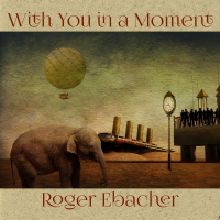 Album With You In a Moment by Roger Ebacher