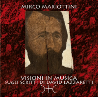 Mirco Mariottini: Visioni in musica sugli scritti di David Lazzaretti