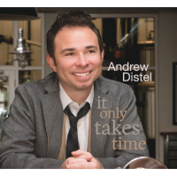 "Chicago Vocalist And Trumpeter Andrew Distel Releases ""It Only Takes Time,"" January 20, 2018 On Jerujazz Records"