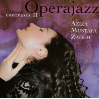 Contrasts II - Opera Jazz by Aziza Mustafa Zadeh