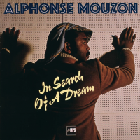 Alphonse Mouzon: In Search Of A Dream