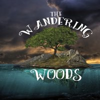 The Wandering Woods: The Wandering Woods