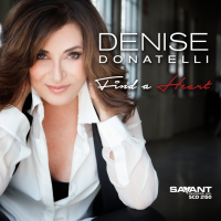 "Multiple Grammy Nominee, Vocalist Denise Donatelli Releases Her Highly Anticipated New Recording, ""Find A Heart""  September 18th On Savant Records"