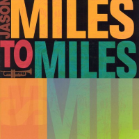 Album Miles to Miles: In the Spirit of Miles Davis by Jason Miles