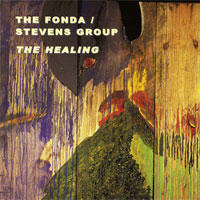 "Album Fonda/Stevens Group ""The Healing' by Michael Jefry Stevens"