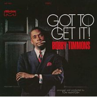 Bobby Timmons: Got To Get It!