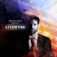 Album LiveWyre by Ben Matthews