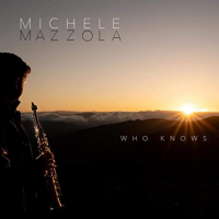 Saxophonist/Composer Michele Mazzola Stuns With Dynamic Skills On New Single