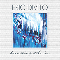 Album Breaking The Ice by Eric DiVito