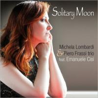 Michela Lombardi & Piero Frassi Trio: Solitary Moon - Inside the Music of Johnny Mandel