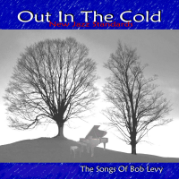 Bob Levy: Bob Levy: Out In The Cold