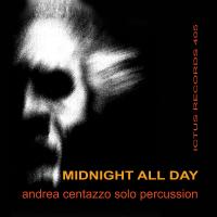 Album MIDNIGHT ALL DAY by Andrea Centazzo