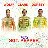 Album Wolff Clark Dorsey Play Sgt. Pepper by Leon Lee Dorsey