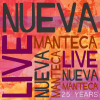 Nueva Manteca LIVE 25 Years