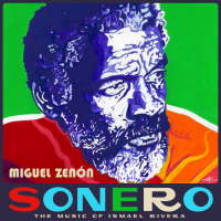 Sonero: The Music of Ismael Rivera by Miguel Zenon