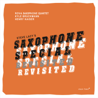 "Read ""Steve Lacy's Saxophone Special Revisited"" reviewed by Mark Corroto"