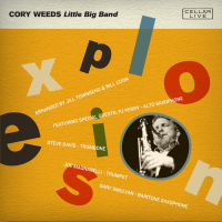 Cory Weeds Little Big Band: Explosion