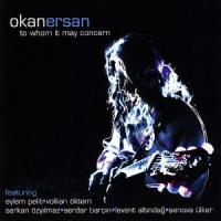 Album To Whom It May Concern by Okan Ersan