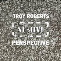 Album Nu-Jive Perspective by Troy Roberts