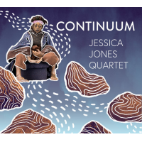 Jessica Jones And Tony Jones Two New Releases January 22!    Jessica Jones Quartet Continuum (with Special Guest Ambrose Akinmusire) &  Pitch, Rhythm And Consciousness Quartet
