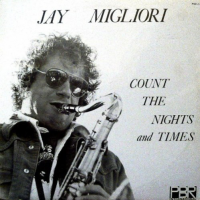 Album Count The Nights And Times by Jay Migliori