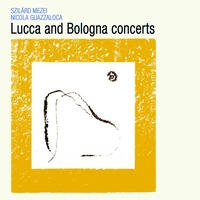 "Read ""Lucca and Bologna Concerts"" reviewed by Neri Pollastri"