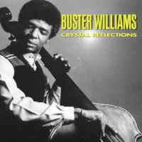 Buster Williams: Crystal Reflections