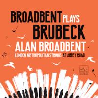 Album Broadbent Plays Brubeck by Alan Broadbent
